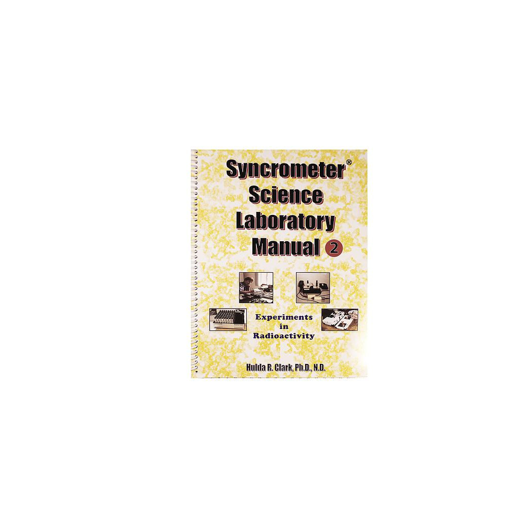 "Book ""Syncrometer Science Laboratory Manual – Part 2"" by Dr. Hulda Clark"